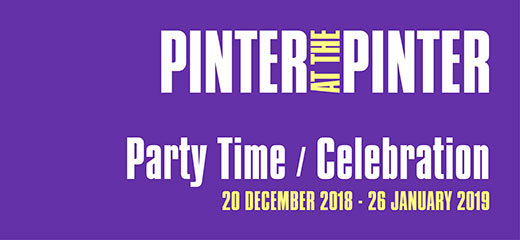 Pinter at the Pinter - Party Time/ Celebration