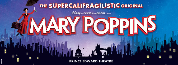 Mary Poppins will return to the Prince Edward Theatre for a magical Autumn  2019 Tickets | London News Tickets | News and Information