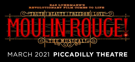 Moulin Rouge! The Musical to transfer to London's Piccadilly Theatre in 2021