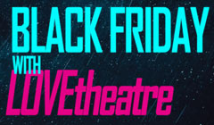 Book Black Friday 2018 Theatre Tickets