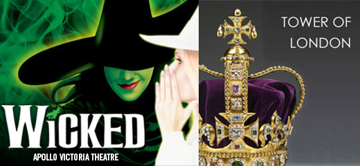 Wicked + Entry to the Tower Of London