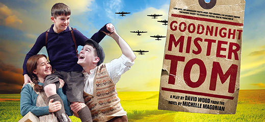 Goodnight Mister Tom - Duke of York's Theatre