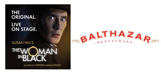 The Woman In Black + 2 Course Post-Theatre Dinner at Balthazar