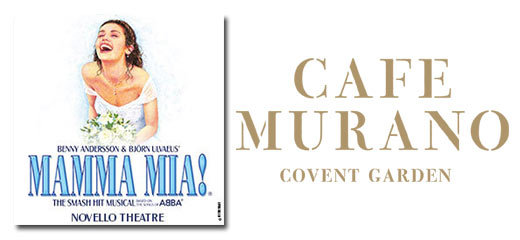Mamma Mia! + 2 Course Pre-Theatre Dinner at Café Murano Covent Garden