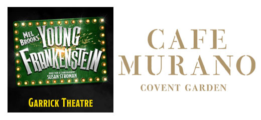 Young Frankenstein + FREE 2 Course Pre-Theatre Dinner at Café Murano