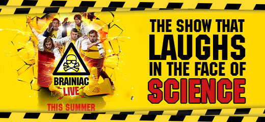 Brainiac Live! A science spectacular you won't want to miss