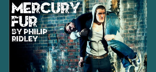 Mercury Fur at the Trafalgar Studios