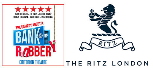 The Comedy About A Bank Robbery + 3 Course Dinner & Glass of Champagne at The Ritz