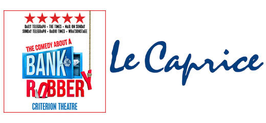 The Comedy About A Bank Robbery + 2 Course Pre-Theatre Dinner at Le Caprice