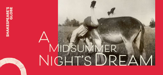 A Midsummer Night's Dream - Shakespeare's Globe Theatre