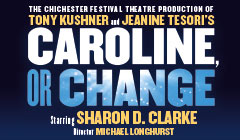 Book Caroline, Or Change Tickets from LOVEtheatre for the Playhouse Theatre London