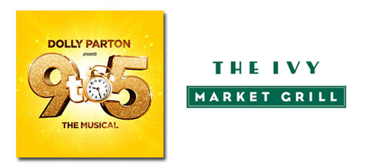 9 to 5 the Musical + The Ivy Market Grill - 2 Course Pre Theatre