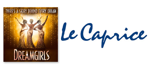 Dreamgirls + 2 Course Pre-Theatre Dinner at Le Caprice