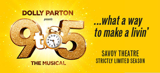 Dolly Parton Presents: 9 To 5 The Musical + 2 Course Post-Theatre Dinner at Le Caprice