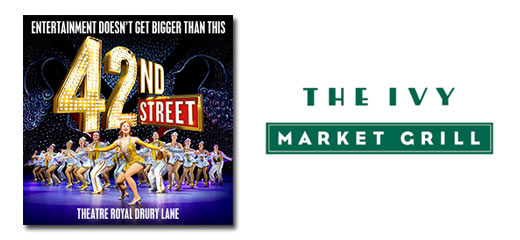 42nd Street + The Ivy Market Grill - 2 Course Pre Theatre