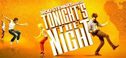 Tonight's The Night - The Rod Stewart Musical