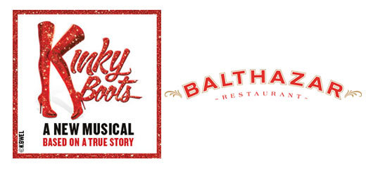Kinky Boots + 2 Course Pre-Theatre Dinner at Balthazar