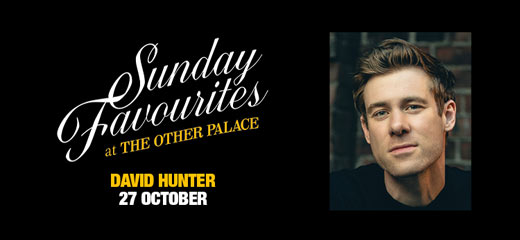 Sunday Favourites at The Other Palace - David Hunter