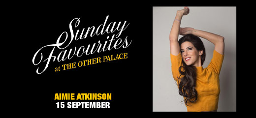 Sunday Favourites at The Other Palace - Aimie Atkinson