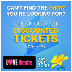 Can't find what you're looking?  Check out our special offers on LOVEtheatre